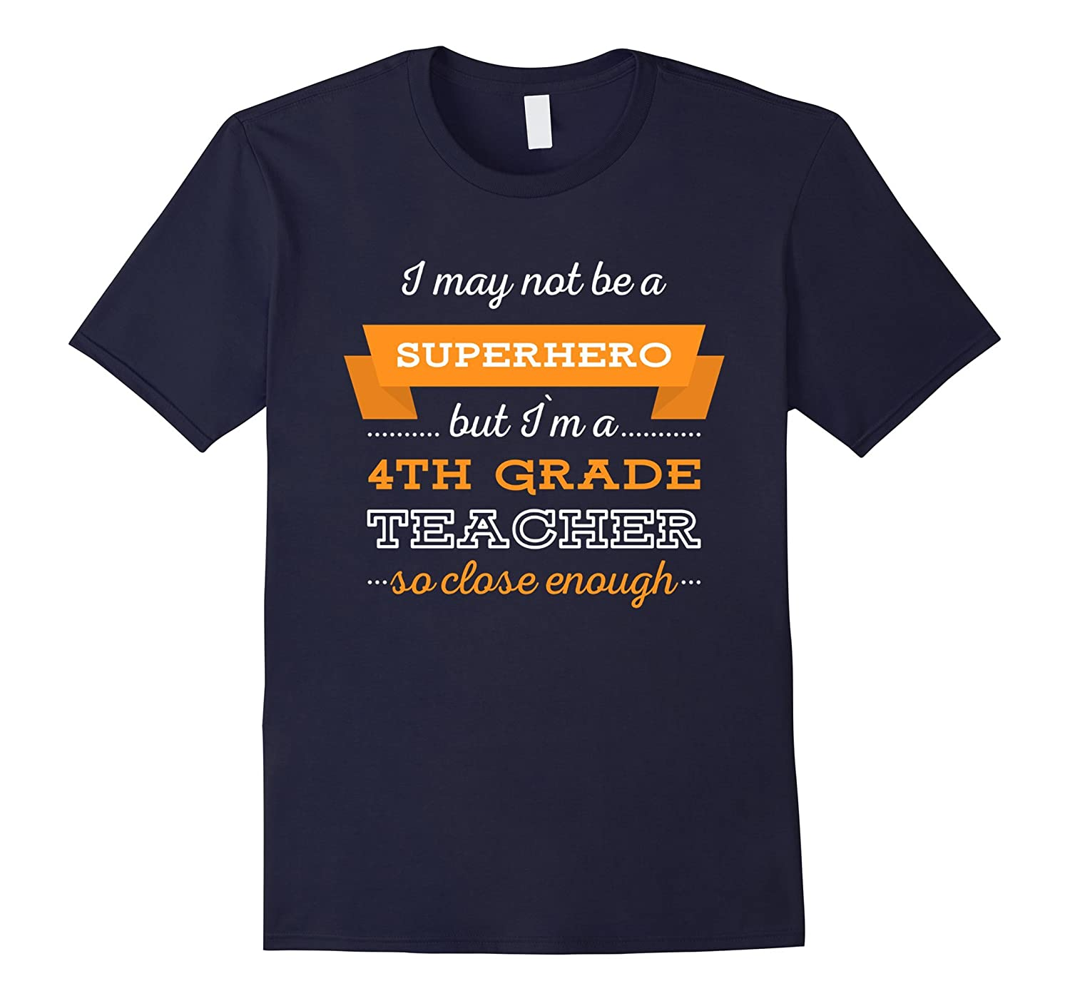 4th Grade Teacher T-shirt - I may not be a superhero but I`m-TH