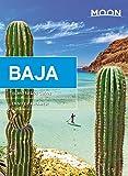 Moon Baja: Tijuana to Los Cabos (Travel Guide)