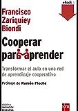 Cooperar para aprender: Transformar el aula en una red de aprendizaje cooperativo (Biblioteca Innovación Educativa nº 15)