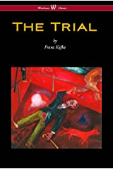 The Trial (Wisehouse Classics Edition) Kindle Edition