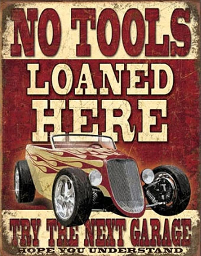 Amazon.com: No Tools Loaned Here Tin Sign 13 x 16in: Home & Kitchen