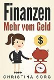 Finanzen - Mehr vom Geld (Die Geld und Finanzen Saga 1)