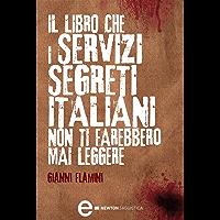 Il libro che i servizi segreti italiani non ti farebbero mai leggere (eNewton Saggistica)