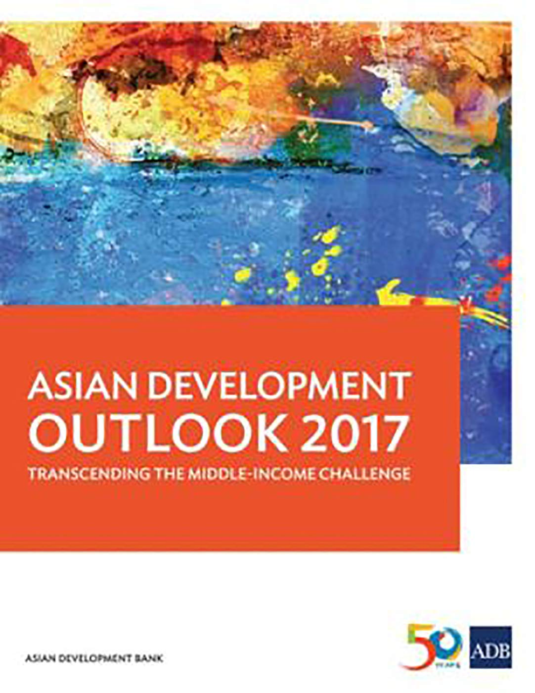 Asian Development Outlook 2017: Transcending the Middle-Income Challenge (Asian Development Outlook Series)