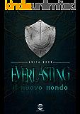 Everlasting: Il nuovo mondo