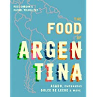 The Food of Argentina: Asado, empanadas, dulce de leche and more