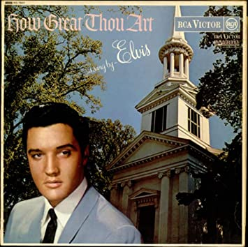 Elvis Presley How Great Thou Art Red Spot Amazon Com Music