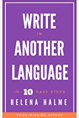 Write in Another Language: 10 Easy Steps (Write in 10 Easy Steps Book 2) Kindle Edition