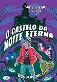 Betina Vlad e o Castelo da Noite Eterna (Volume 1)