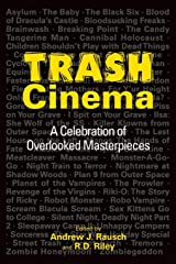 Trash Cinema: A Celebration of Overlooked Masterpieces Paperback