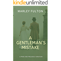 A gentleman`s mistake: A Pride and Prejudice Variation