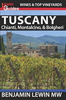 The Finest Wines of Tuscany and Central Italy: A Regional