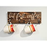 But First Coffee Wooden Coffee Cup Holder Mocha or White Painted Letters on Wood with 4 Hooks to Hold Coffee Mugs