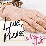 Line, Please | Vanessa Hua