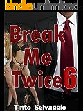 Break Me Twice 6: Bi Dominant Training Submissive Cuckold Husband & Hotwife with Public Humiliation