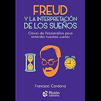 Freud y la interpretación de los sueños: Claves de Psicoanálisis para entender nuestros sueños (Colección Nueva Era) (Spanish Edition)