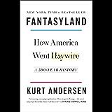 Fantasyland: How America Went Haywire: A 500-Year History (English Edition)