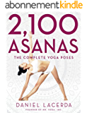 2,100 Asanas: The Complete Yoga Poses (English Edition)