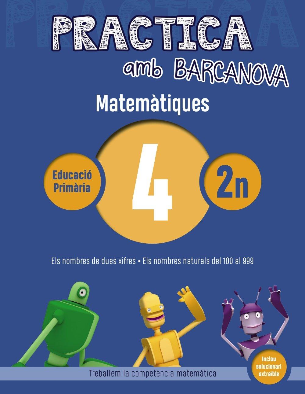 Practica amb Barcanova 4. Matemàtiques: Els nombres de dues ...