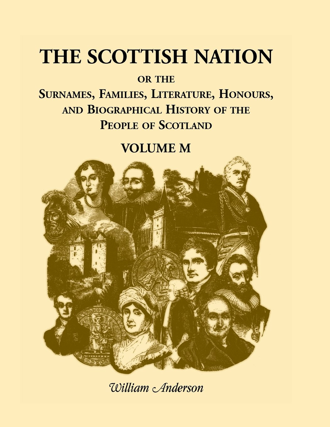 Download The Scottish Nation; Or the Surnames, Families, Literature, Honours, and Biographical History of the People of Scotland: Volume M ebook