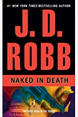 Naked in Death (In Death, Book 1) Kindle Edition
