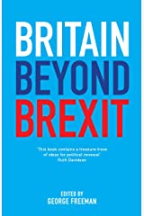 Britain Beyond Brexit:  A New Conservative Vision Kindle Edition