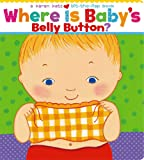 Where Is Baby's Belly Button? A Lift-the-Flap Book