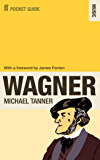 The Faber Pocket Guide to Wagner (English Edition)