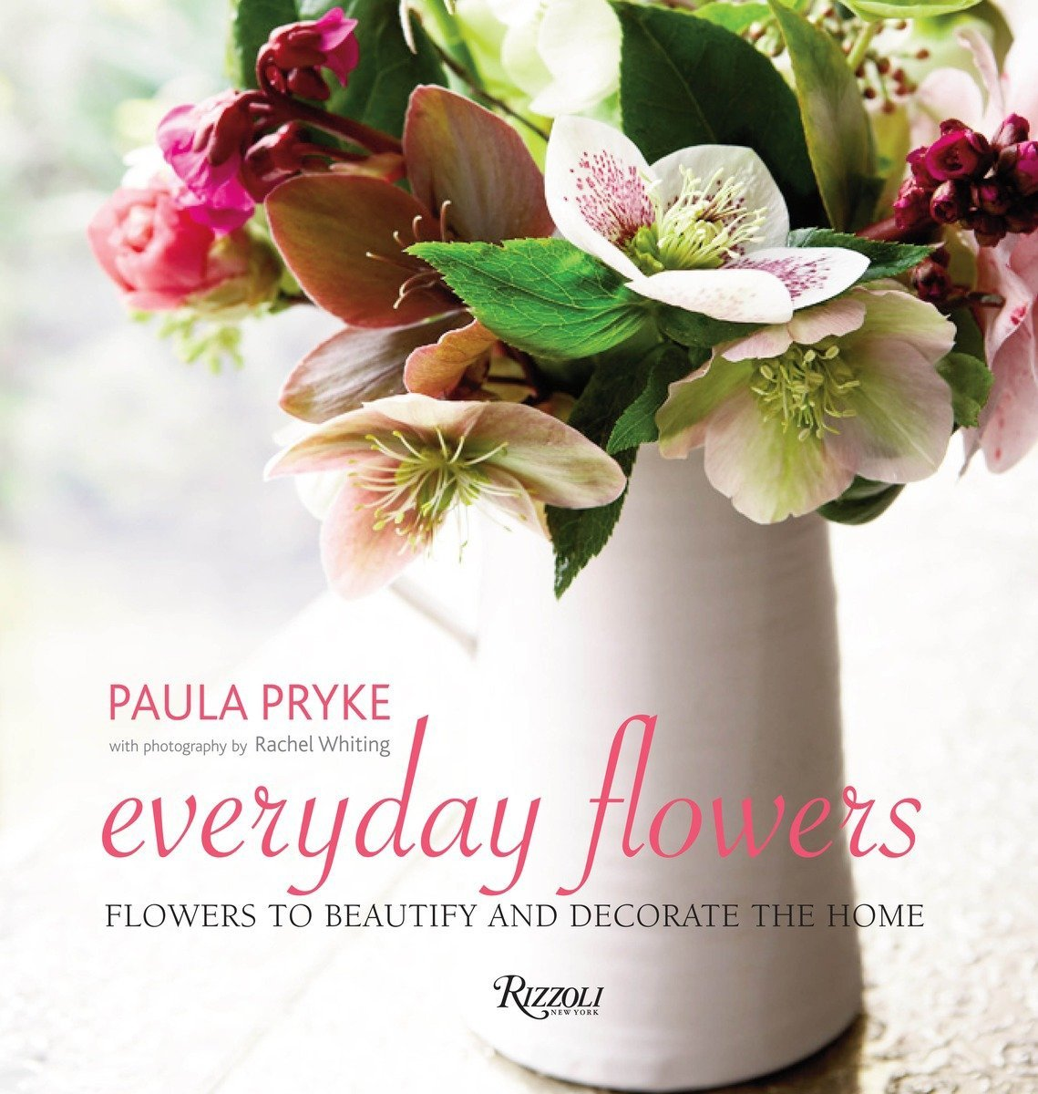Everyday flowers flowers to beautify and decorate the home paula everyday flowers flowers to beautify and decorate the home paula pryke rachel whiting 9780789331281 amazon books mightylinksfo