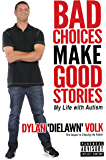 Bad Choices Make Good Stories: My Life with Autism
