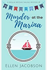 Murder at the Marina (A Mollie McGhie Cozy Sailing Mystery Book 1) Kindle Edition