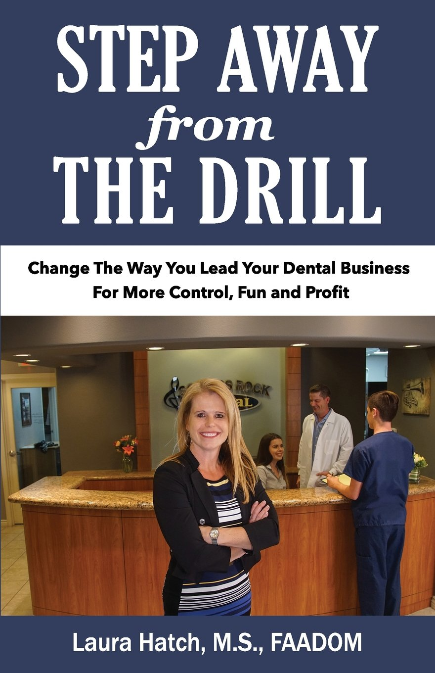 Step Away from the Drill: Your Dental Front Office Handbook