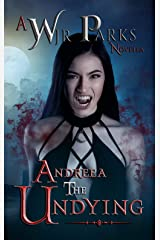 The Undying: Hidden World Series (Andreea Novella Book 1) Kindle Edition