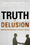 Truth or Delusion?: Busting Networking's Biggest Myths