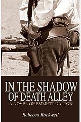 In the Shadow of Death Alley: A Novel of Emmett Dalton Kindle Edition