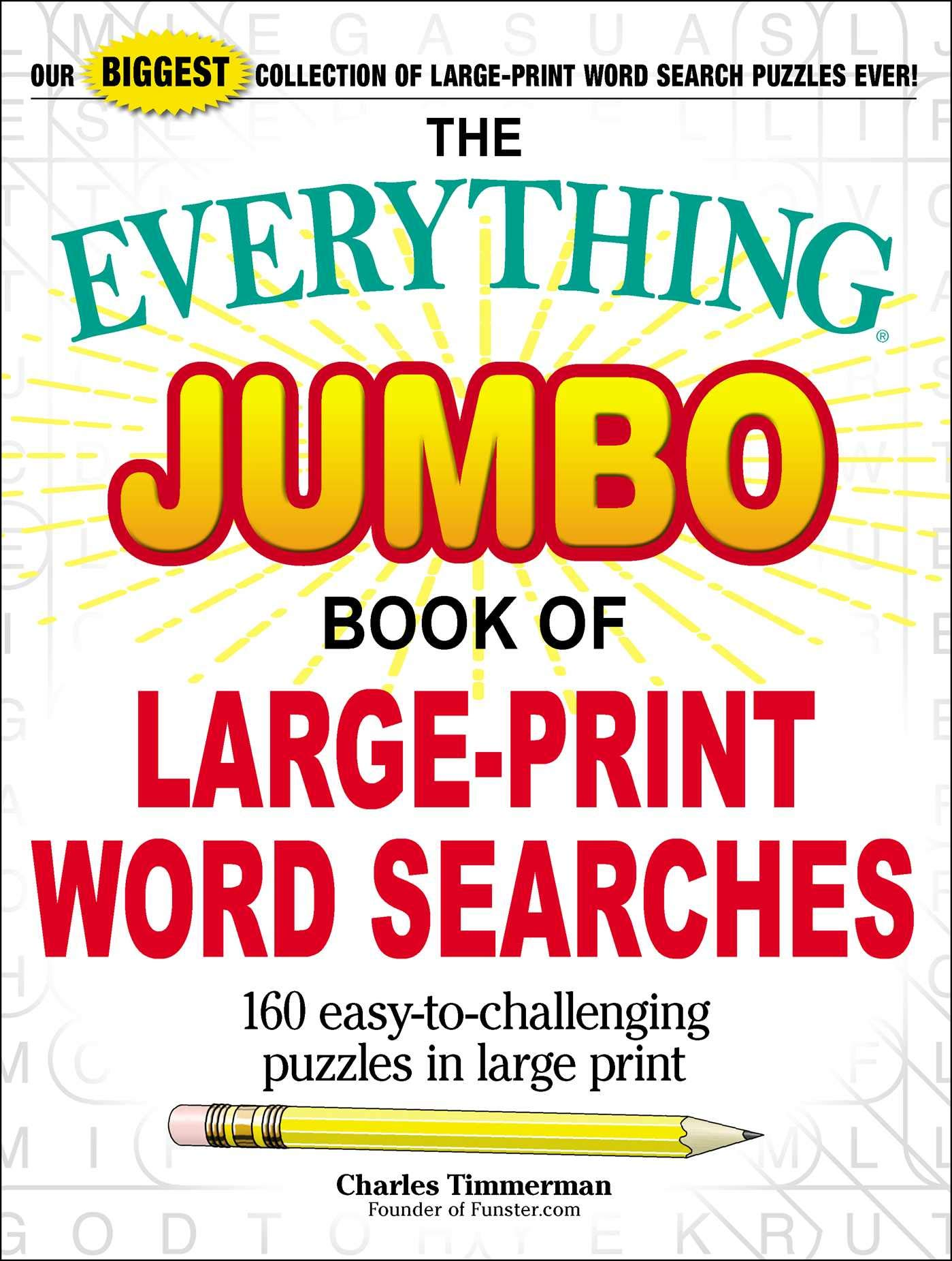 Download The Everything Jumbo Book of Large-Print Word Searches: 160 Easy-to-Challenging Puzzles in Large Print pdf