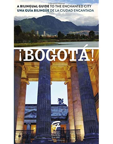 ¡Bogotá!: A Bilingual Guide to the Enchanted City/Una guía bilingüe de