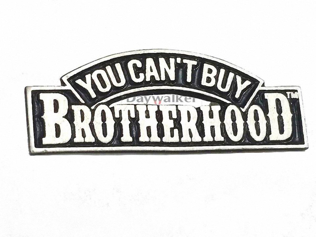 Daywalker Bikestuff You Cant Buy Brotherhood. Biker Pin fein und schwer in Zinn Gearbeitet. Good Sports DW0084