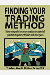 Finding Your Trading Method (Traders World Online Expo Books Book 2) Kindle Edition