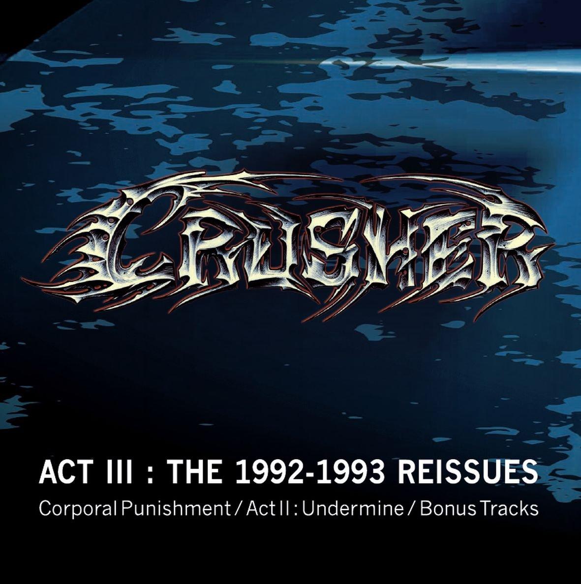 Act III - the 1992-1993 Reissues (Corporal Punishment - Acte II Undermine - Bonus Tracks)