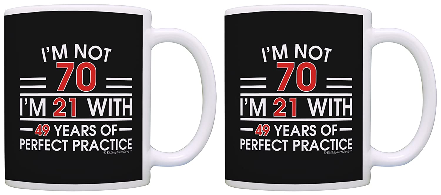 Amazon 70th Birthday Gifts For All Not 70 Im 21 With Perfect Practice Dad Gift Coffee Mug Tea Cup Black Kitchen Dining