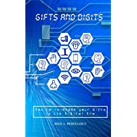 Gifts and Digits: How to leverage your Gifts in the Digital Era.