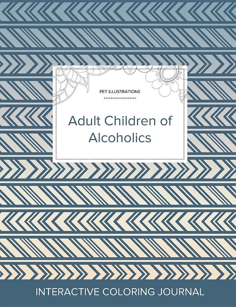 Download Adult Coloring Journal: Adult Children of Alcoholics (Pet Illustrations, Tribal) pdf epub