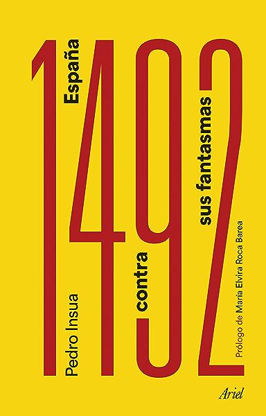 1492. España contra sus fantasmas: Prólogo de María Elvira Roca Barea eBook: Rodríguez, Pedro Insua: Amazon.es: Tienda Kindle