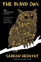 The Blind Owl (Authorized By The Sadegh Hedayat