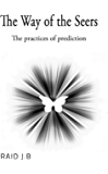 The Way of the Seers: The Practices of Prediction