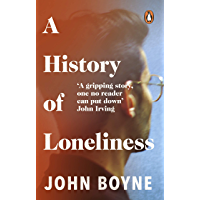 A History of Loneliness: from the bestselling author of The Heart's Invisible Furies