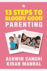 13 Steps to Bloody Good Parenting Kindle Edition