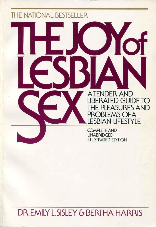 Joy of Lesbian Sex: Emily L  Sisley, Bertha Harris