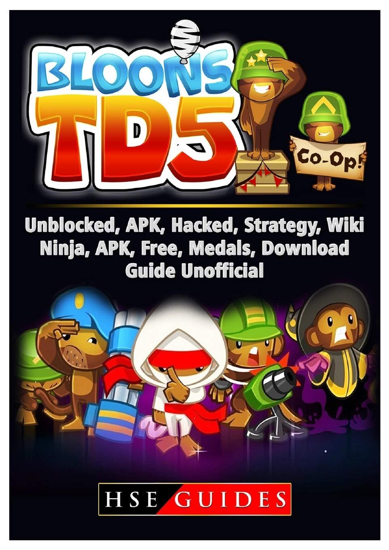 Bloons TD 5 Unblocked, APK, Hacked, Strategy, Wiki, Ninja ...